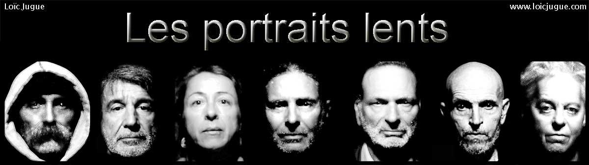 Loïc Jugue: Les Portraits lents.